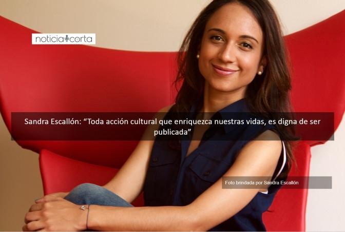 """Sandra Escallón: """"Toda acción cultural que enriquezca nuestras vidas, es digna de ser publicada"""""""